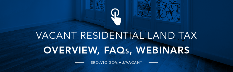 Vacant Residential Land Tax - Overview, FAQs, Webinars