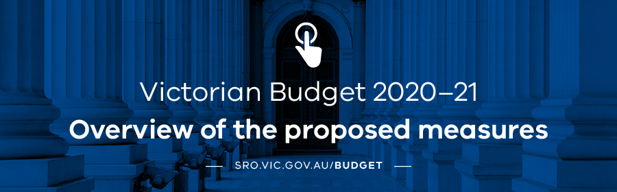 Victorian Budget 2020-21 - overview of the proposed measures