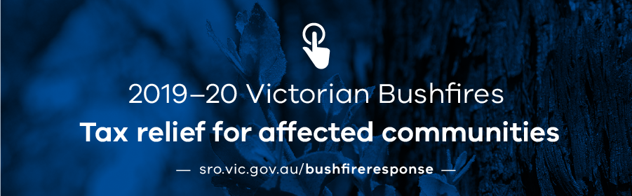 2019-20 Victorian Bushfires tax relief for affected communities